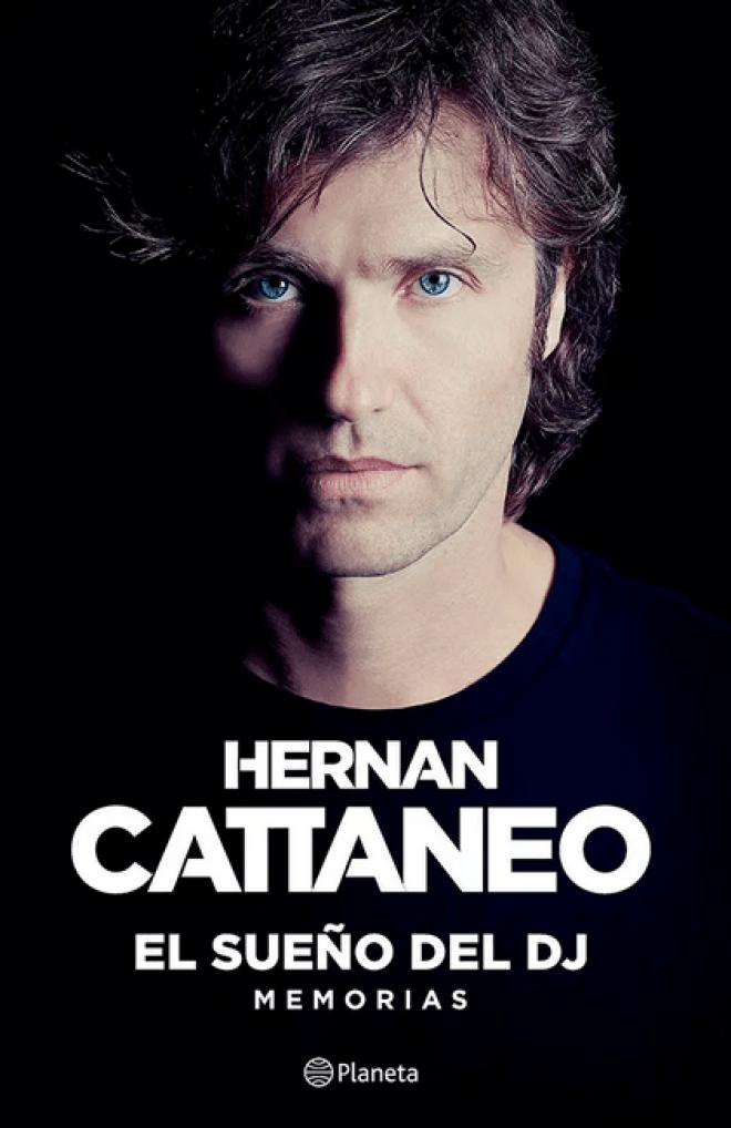 """HERNÁN CATTANEO PRESENTA SU LIBRO """"EL SUEÑO DEL DJ. MEMORIAS"""""""